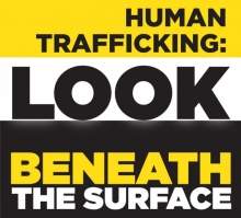 Image of campaign logo with the text Human Trafficking: Look Beneath the Surface